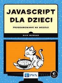 JavaScript dla dzieci - Nick Morgan - ebook