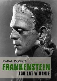 Frankenstein 100 lat w kinie - Rafał Donica - ebook