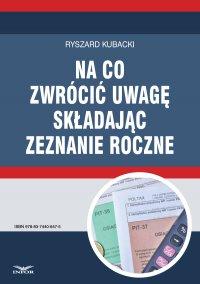 Na co zwrócić uwagę składając zeznanie roczne - Ryszard Kubacki - ebook