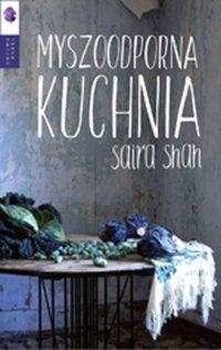 Myszoodporna kuchnia - Saira Shah - ebook