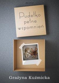 Pudełko pełne wspomnień - Grażyna Kuźmicka - ebook