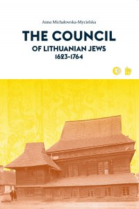 The Council of Lithuanian Jews 1623-1764 - Anna Michałowska-Mycielska - ebook