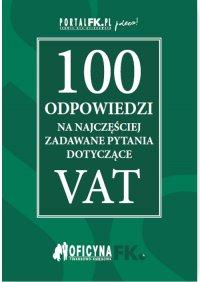 100 odpowiedzi na najczęściej zadawane pytania dotyczące VAT - stan prawny na 2016r.