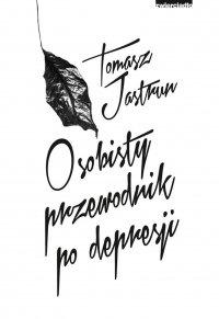 Osobisty przewodnik po depresji - Tomasz Jastrun - ebook