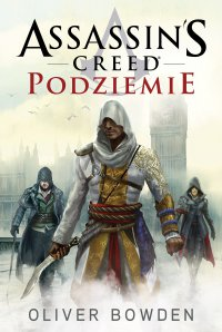 Assassin's Creed: Podziemie - Oliver Bowden - ebook