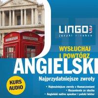 Angielski. Najprzydatniejsze zwroty. Wysłuchaj i powtórz - Agnieszka Szymczak-Deptuła - audiobook