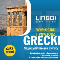 Grecki. Najprzydatniejsze zwroty. Wysłuchaj i powtórz - Łukasz Dawid - audiobook
