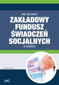 Zakładowy fundusz świadczeń socjalnych w oświacie - Ewa Milewska - ebook