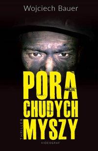 Pora chudych myszy - Wojciech Bauer - ebook