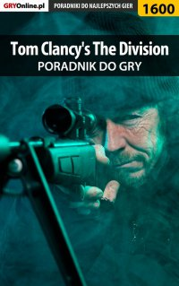Tom Clancy's The Division - poradnik do gry