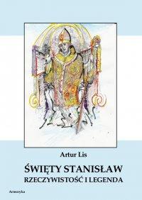 Święty Stanisław. Rzeczywistość i legenda