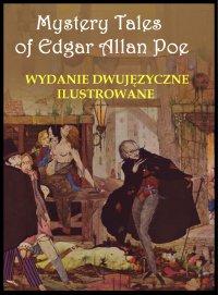 Mystery Tales of Edgar Allan Poe - Opowieści niesamowite. Wydanie dwujęzyczne ilustrowane - Edgar Allan Poe - ebook