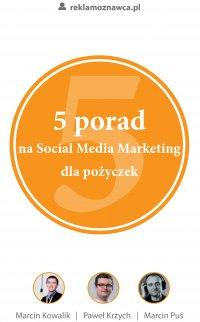 5 porad na Social Media Marketing dla pożyczek - Marcin Kowalik - ebook