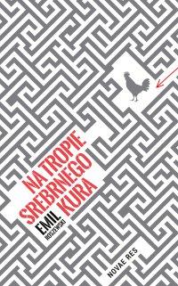 Na tropie srebrnego kura - Emil Roszewski - ebook