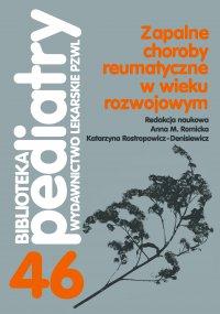 Zapalne choroby reumatyczne w wieku rozwojowym - Katarzyna Rostropowicz-Denisiewicz - ebook