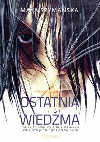 Ostatnia wiedźma - Maya Szymańska - ebook