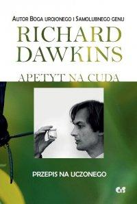 Apetyt na cuda. Przepis na uczonego - Richard Dawkins - ebook