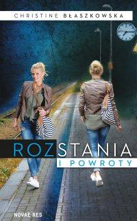 Rozstania i powroty - Christine Błaszkowska - ebook