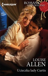 Ucieczka lady Curtis - Louise Allen - ebook