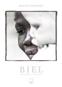 Biel. Notatki z Afryki - Marcin Kydryński - ebook