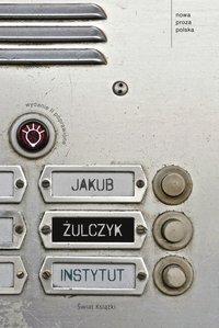 Instytut - Jakub Żulczyk - ebook