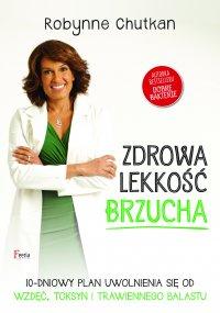 Zdrowa lekkość brzucha - Robynne Chutkan - ebook