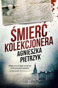 Śmierć kolekcjonera - Agnieszka Pietrzyk - ebook
