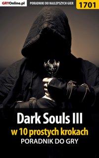 Dark Souls III w 10 prostych krokach