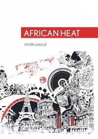 African Heat - Renée Pascal - ebook