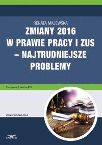 Zmiany 2016 w prawie pracy i ZUS – najtrudniejsze problemy