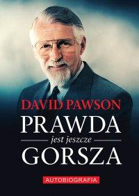Prawda jest jeszcze gorsza David Pawson Biografia - David Pawson - ebook
