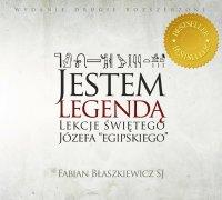 """Jestem legendą I - Lekcje świętego Józefa """"egipskiego"""" - Fabian Błaszkiewicz SJ - audiobook"""