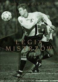 Legia mistrzów - Piotr Jagielski - ebook