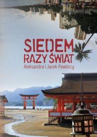 Siedem razy świat - Aleksandra Pawlicka - ebook