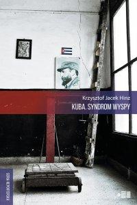 Kuba. Syndrom wyspy - Krzysztof Jacek Hinz - ebook