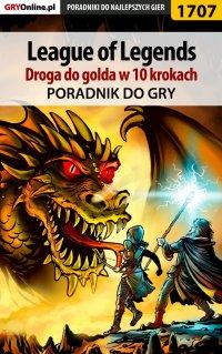 """League of Legends - Droga do golda w 10 krokach - Łukasz """"Keczup"""" Wiśniewski - ebook"""