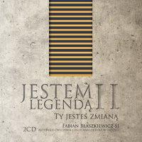 Jestem Legendą II - Ty jesteś zmianą - Fabian Błaszkiewicz SJ - audiobook