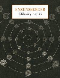 Eliksiry nauki. Spojrzenia wierszem i prozą - Hans Magnus Enzensberger - ebook