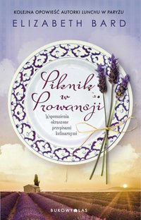Piknik w Prowansji - Elizabeth Bard - ebook