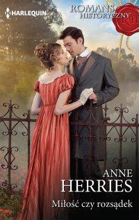 Miłość czy rozsądek - Anne Herries - ebook