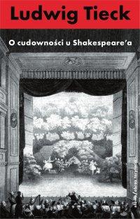 O cudowności u Szekspira i inne pisma - Ludwig Tieck - ebook