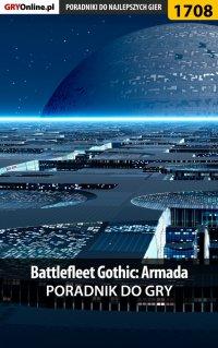 """Battlefleet Gothic: Armada - poradnik do gry - Łukasz """"Keczup"""" Wiśniewski - ebook"""