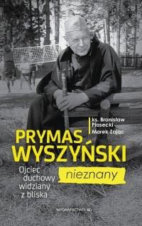 Prymas Wyszyński nieznany. Ojciec duchowy widziany z bliska - ks. Bronisław Piasecki - ebook
