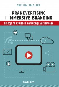 Prankvertising i immersive branding - emocje na usługach marketingu wirusowego - Ewelina Masiarz - ebook
