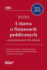 Ustawa o finansach publicznych z komentarzem do zmian - Magdalena Grotkiewicz - ebook