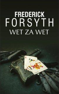 Wet za wet - Frederick Forsyth - ebook
