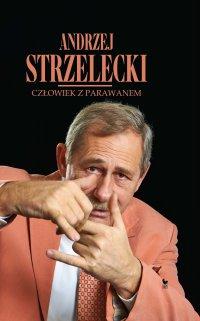 Człowiek z parawanem - Andrzej Strzelecki - ebook