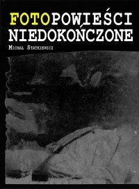 Fotopowieści niedokończone - Michał Statkiewicz - ebook