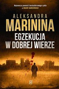 Egzekucja w dobrej wierze - Aleksandra Marinina - ebook