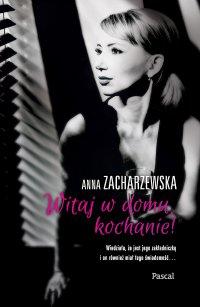 Witaj w domu kochanie! - Anna Zacharzewska - ebook